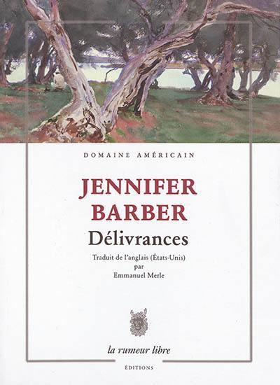 Cover of Délivrances (French translation by poet and translator Emmanuel Merle of Jennifer Barber's Given Away)